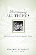 Reconciling All Things (Resources For Reconciliation Series) eBook