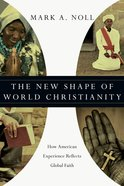 The New Shape of World Christianity eBook