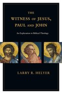 The Witness of Jesus, Paul and John eBook
