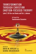 Transformation Through Christian Emotion-Focused Therapy eBook