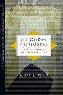 The God of the Gospel: Robert Jenson's Trinitarian Theology eBook