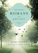 Reading Romans With John Stott, Vol. 1 (Reading The Bible With John Stott Series)