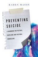 Preventing Suicide: A Handbook For Pastors, Chaplains and Pastoral Counselors