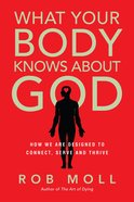 What Your Body Knows About God eBook