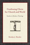 Confessing Christ For Church and World eBook