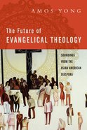 The Future of Evangelical Theology eBook