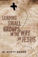 Leading Small Groups in the Way of Jesus eBook