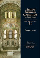 Genesis 12-50 (Ancient Christian Commentary On Scripture: Old Testament Series) eBook