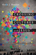 Crossing Cultures With Jesus eBook