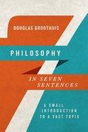 Philosophy in Seven Sentences eBook