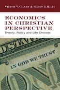 Economics in Christian Perspective eBook