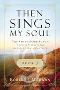 Then Sings My Soul (Book 3) eBook