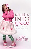 Stumbling Into Grace eBook