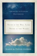 Yours is the Day, Lord, Yours is the Night eBook