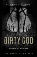 Dirty God: Jesus in the Trenches eBook