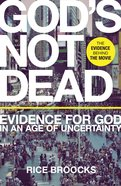 God's Not Dead: Evidence For God in An Age of Uncertainty eBook