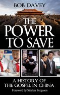 The Power to Save: A History of the Gospel in China eBook