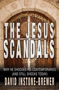 The Jesus Scandals: Why He Shocked His Contemporaries (And Still Shock Today) Paperback