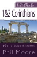 1&2 Corinthians (Straight To The Heart Of Series) eBook