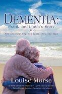 Dementia: Frank and Linda's Story
