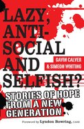 Lazy, Antisocial and Selfish? eBook
