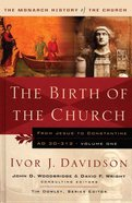 The Birth of the Church (#01 in Monarch History Of The Church Series) eBook