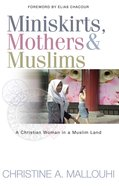 Miniskirts, Mothers and Muslims eBook
