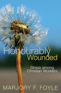 Honourably Wounded: Stress Among Christian Workers eBook