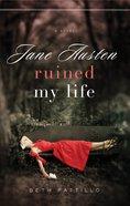 Jane Austen Ruined My Life eBook