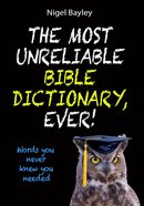 The Most Unreliable Bible Dictionary, Ever! eBook