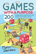Games With a Purpose: 200 Icebreakers, Energizers, and Games That Make a Point eBook