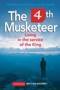 4th Musketeer: The Living in the Service of the King eBook