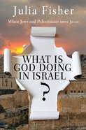 What is God Doing in Israel?: When Jews and Palestinians Meet Jesus eBook
