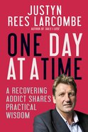 One Day At a Time: A Recovering Addict Shares Practical Wisdom eBook