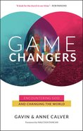 Game Changers: Encountering God and Changing the World eBook
