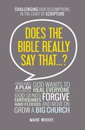 Does the Bible Really Say That?: Challenging Our Assumptions in the Light of Scripture eBook