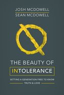 Beauty of Intolerance: The Setting a Generation Free to Know Truth and Love eBook