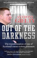 Out of the Darkness: The Transformation of One of Scotland's Most Violent Prisoners eBook