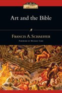 Art and the Bible: Two Essays (L'Abri Pamphlets Series) Paperback