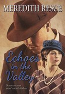 Echoes in the Valley (Heart Of Green Valley Series) eBook