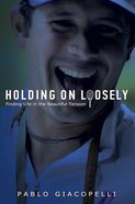 Holding on Loosely eBook