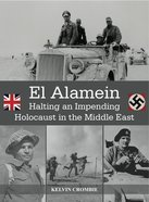 El Alamein: Halting An Impending Holocaust in the Middle East eBook