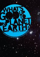 What's God Up to on Planet Earth? eBook