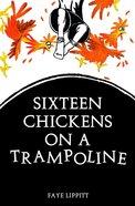 16 Chickens on a Trampoline eBook