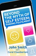 Beyond the Myth of Self-Esteem: Finding Fulfilment eBook