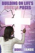 Building on Life's Broken Pieces eBook