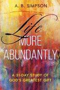 Life More Abundantly Hardback