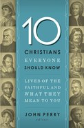 10 Christians Everyone Should Know eBook
