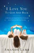 I Love You to God and Back eBook