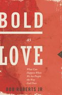 Bold as Love eBook